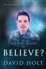 Are You Ready to Believe? by David Holt (2015, Paperback)