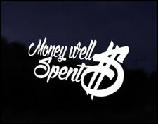 Money Well Spent Funny Car Decal Vinyl Sticker JDM VW DUB Drift Race Euro Swag