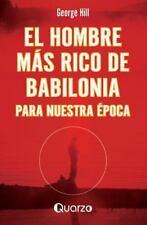 El Hombre Mas Rico de Babilonia : Para Nuestra Epoca by George Hill (2014,...
