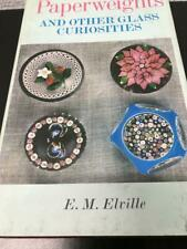 Paperweights and Other Glass Curiosities E. M. Elville