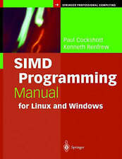SIMD Programming Manual for Linux and Windows (Springer Professional Computing)