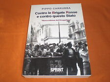 p. carrubba contro le brigate rosse e contro questo stato nuova edizione 2011