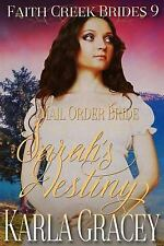 Faith Creek Brides: Mail Order Bride - Sarah's Destiny : Clean and Wholesome...