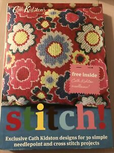 Stitch!: Exclusive Cath Kidston Designs for 30 Simple Needlepoint and Cross...