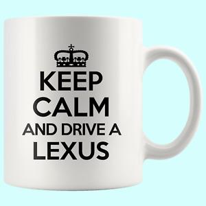 Keep Calm Drive Lexus Car Love Funny Mug Cool Cup Awesome Birthday Gift