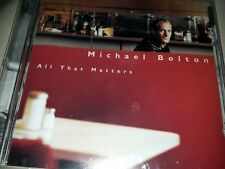 Michael bolton All That Matters. 5099748853127