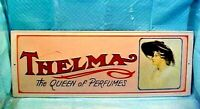 """THELMA THE QUEEN OF PERFUMES  TIN METAL SIGN 7 3/16 """" T x 19 1/4"""" W VINTAGE 1974"""