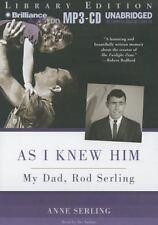 As I Knew Him : My Dad, Rod Serling by Anne Serling (2013, MP3 CD, Unabridged)