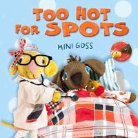 Too Hot for Spots by Mini Goss (Hardback, 2014)