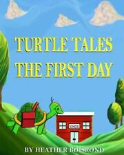 Turtle Tales : The First Day by Heather Boisrond (2010, Paperback)