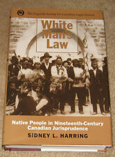 White Mans Law Native People in Nineteenth-Century Canadian Jurisprudence