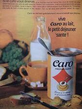 PUBLICITÉ DE PRESSE 1962 CARO AU LAIT LE PETIT DÉJEUNER SANTÉ - ADVERTISING