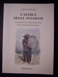 CAPACCHI: L'aldilà degli sciamani - MORTE, SCIAMANISMO