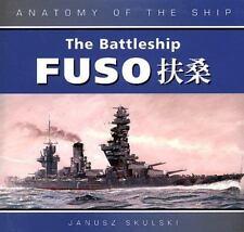 The Battleship Fuso (Anatomy of the Ship) by Skulski, Janusz
