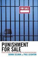 Punishment for Sale : Private Prisons, Big Business, and the Incarceration Bi...