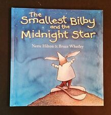 Nette Hilton & Bruce Whatley - The Smallest Bilby & The Midnight Star - hb 2006