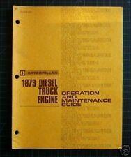 CAT Caterpillar 1673 Diesel Truck Engine Operator Operation Maintenance Manual