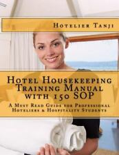 Hotel Housekeeping Training Manual with 150 SOP : A Must Read Guide for...