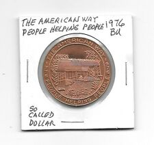 (J) So Called Dollar 1976 BU The American Way People Helping People