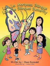 Lila, La Mariposa Bilingue/ Lila, The Bilingual Butterfly: Book 1: By Rosa Es...