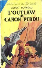 Albert Bonneau - L'outlaw du cañon perdu - Tallandier - 1953