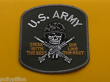 "MILITARY SEW ON / IRON ON PATCH:- US ARMY ""MESS WITH THE BEST DIE LIKE THE REST"""