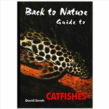Back to Nature guide to catfishes catfish fish book by David Sands.