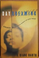 DAYDREAMING: UNLOCK CREATIVE POWER OF YOUR MIND By F. Diane Barth