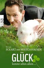 Glück kommt selten allein ... von Eckart von Hirschhausen (2011, Taschenbuch)