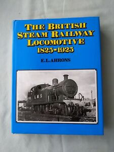 BOOK - THE BRITISH STEAM RAILWAY LOCOMOTIVE 1825-1925 E.L. AHRONS BRACKEN BOOKS