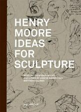 Henry Moore: Ideas For Sculpture: A Project With Zaha Hadid: By Anne Wagner