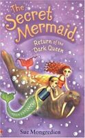 RETURN OF THE DARK QUEEN (SECRET MERMAID BOOK 6) By SUE MONGREDIEN