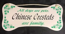 """All dogs are pets. Chinese Cresteds are family."" Wall Plaque/Sign"