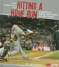 The Science of Hitting a Home Run: Forces and Motion in Action (Action Science)