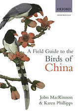 A Field Guide to the Birds of China John MacKinnon/ Karen Phillipps