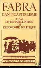 FABRA  ANTICAPITALISME  ESSAI DE REHABILITATION DE L ECONOMIE POLITIQUE
