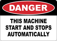 Osha Danger Machine Start And Stops Automatically Adhesive Vinyl Sign Decal