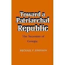 Michael P. Johnson~TOWARD A PATRIARCHAL REPUBLIC~SIGNED 1ST/DJ~NICE COPY