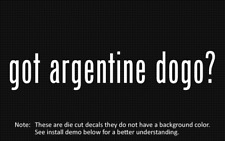 (2x) got argentine dogo? Sticker Die Cut Decal vinyl