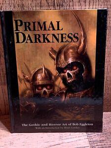 PRIMAL DARKNESS Gothic & Horror ART of Bob EGGLETON (2003)1stHC Lovecraft LUMLEY