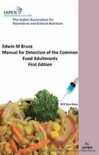 Edwin M Bruce Manual for Detection of the Common Food Adulterants by R. R....
