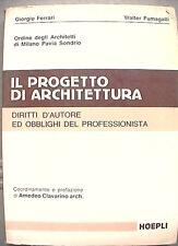 IL PROGETTO DI ARCHITETTURA Giorgio Ferrari Diritti d Autore Architetto Arte di