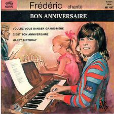 45T EP: Frederic chante: bon anniversaire + 3 titres. mirliton