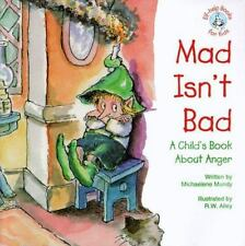 Mad Isn't Bad: A Child's Book About Anger Elf-Help Books for Kids