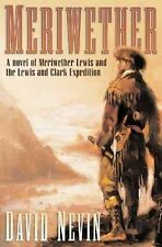 The American Story Ser.: Meriwether : A Novel of Meriwether Lewis and the...