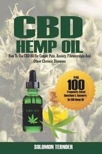 CBD Hemp Oil: How to use CBD oil for cancer pain, anxiety, fibromyalgia and: New