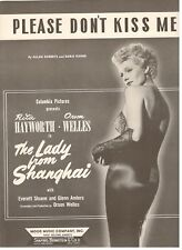 """HAYWORTH/ORSON WELLES """"PLEASE DON'T KISS ME"""" THE LADY FROM SHANGHAI--SHEET MUSIC"""