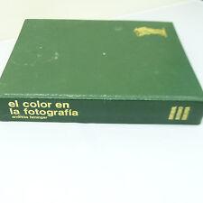 NICKEL STORE: EL COLOR EN LA FOTOGRAFIA by ANDREAS FEININGER, HARDCOVER (B44)