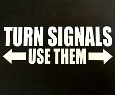 TURN SIGNALS USE THEM DECAL STICKER CAR SUV CHEVY FORD HONDA VW DODGE MAZDA JDM