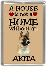 """Akita Dog Fridge Magnet """"A HOUSE IS NOT A HOME"""" by Starprint"""